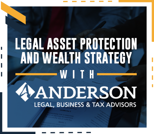legal-asset-protection-and-wealth-strategy-with-anderson.
