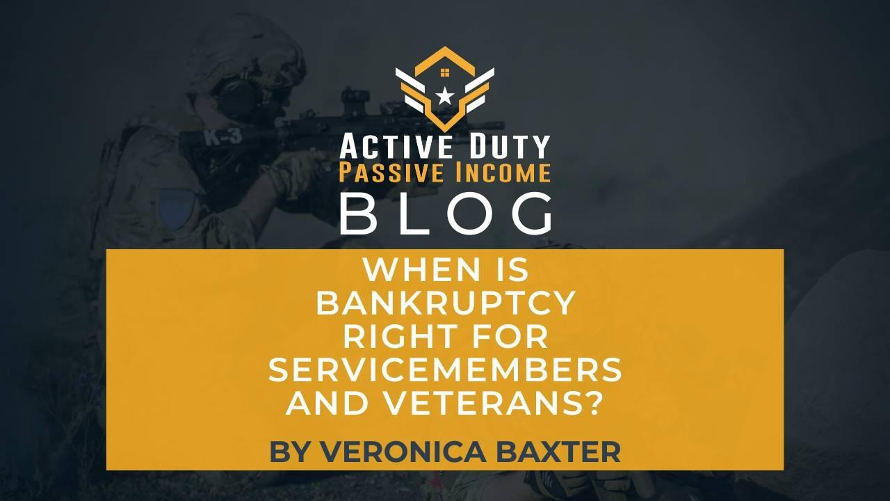 When is Bankruptcy Right for Servicemembers and Veterans?