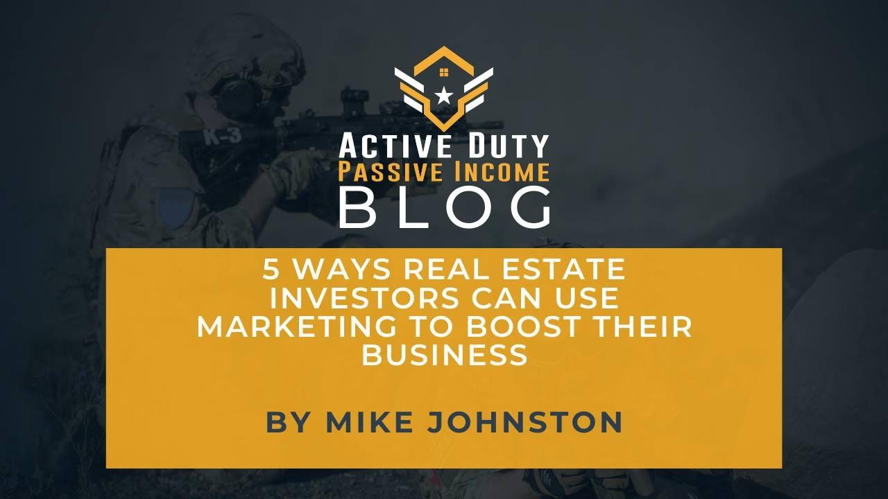 How Real Estate Investors Boost Their Business by Marketing?