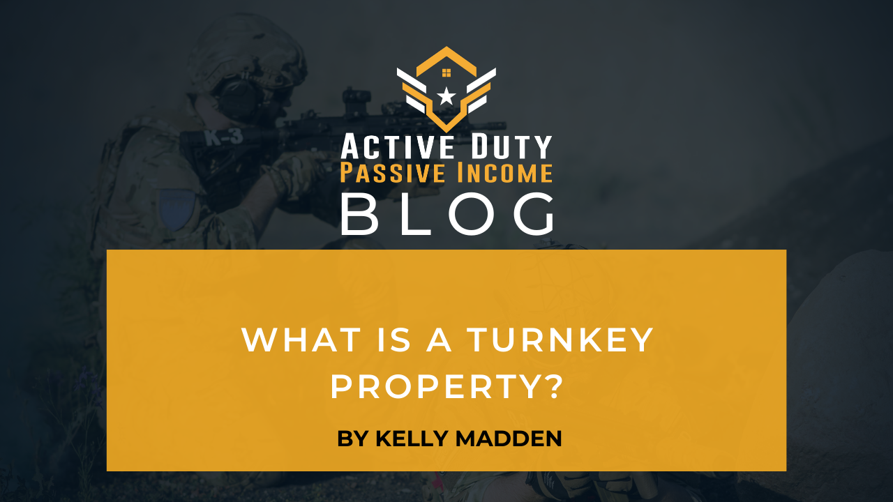 What is a Turnkey Property? - Active Duty Passive Income