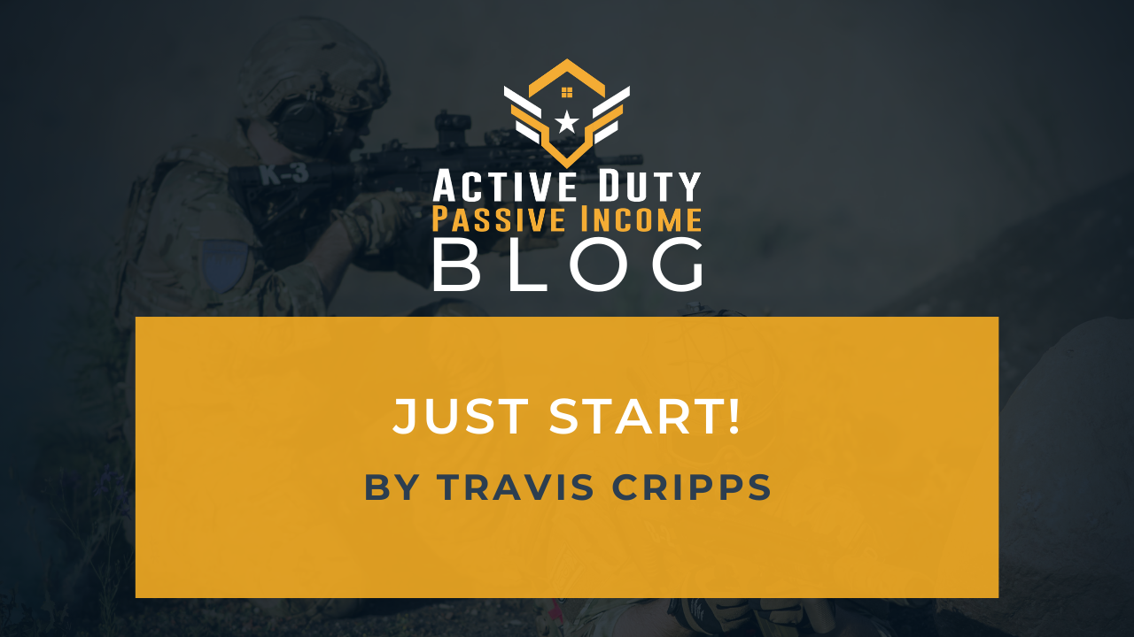 Start Real Estate Investing Now! -Active Duty Passive Income
