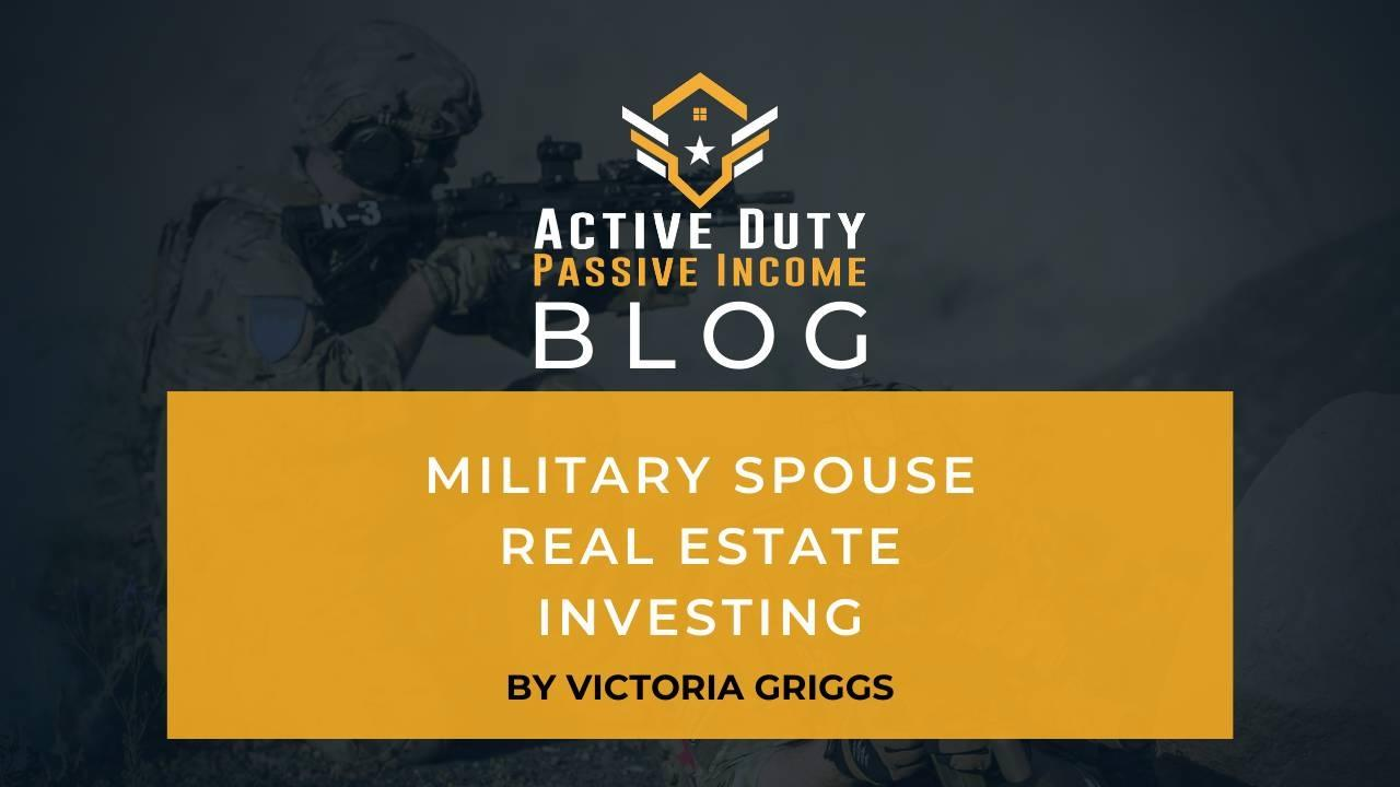 Military Spouse Real Estate Investing